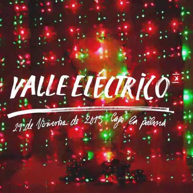 video: Valle Eléctrico 10 by valleelectrico