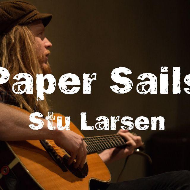 video: Stu Larsen - Paper Sails by lucialdama