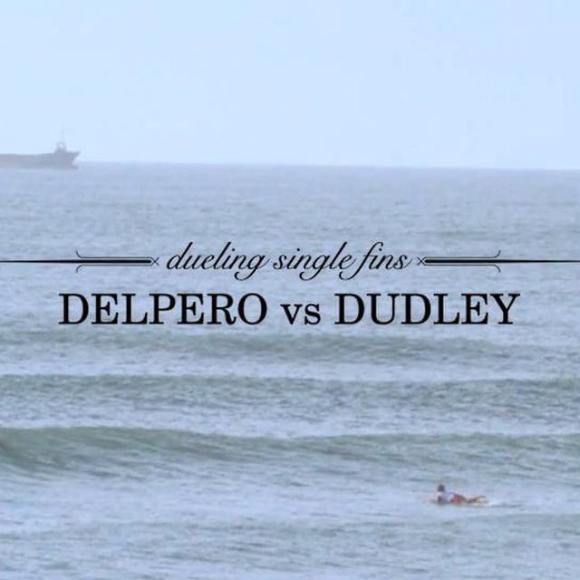video: DUELING SINGLE FINS _ DELPERO - DUDLEY on Vime by mave