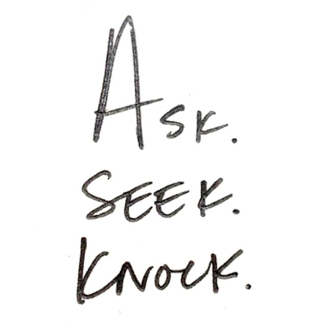 image: ASK ... SEEK ... KNOCK ... by anurbanvillage
