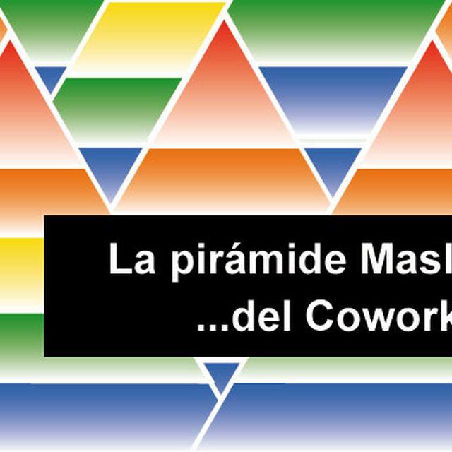 post: La pirámide de Maslow del Coworking by hamilton