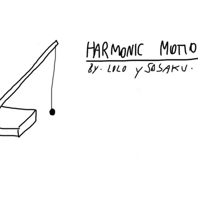 video: HARMONIC MOTION by loloysosaku