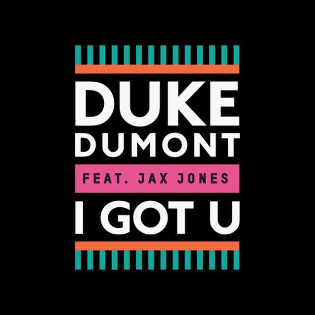 music: Duke Dumont feat. Jax Jones - I Got U by incalling