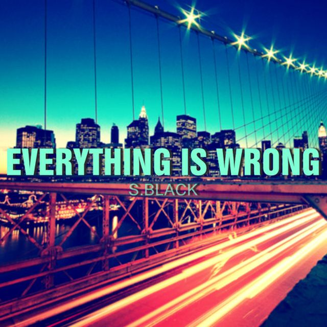 music: Everything Is Wrong (Original Mix) by S.Black by nekonegro