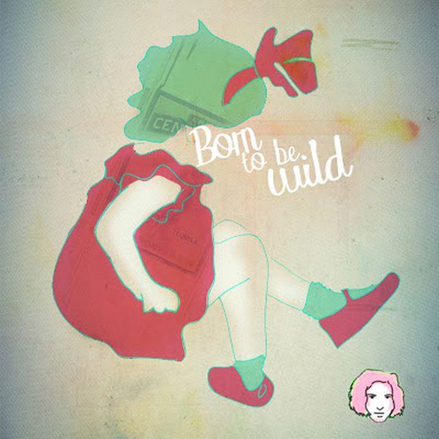 image: Pedos de Purpurina: Born to be Wild by taniaaristi