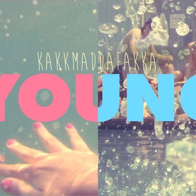 video: KAKKMADDAFAKKA - Young by anders
