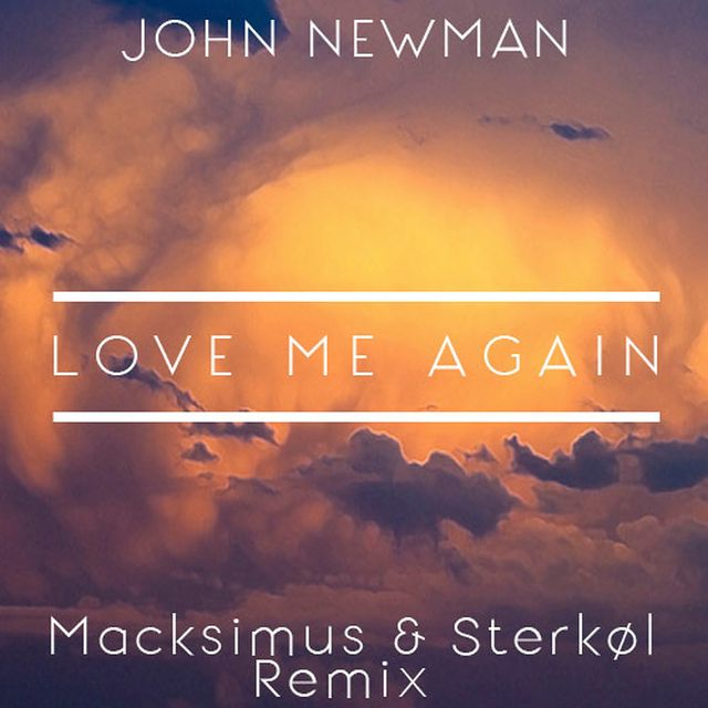 music: John Newman - Love Me Again (Macksimus & Sterkøl Remix) by daniek