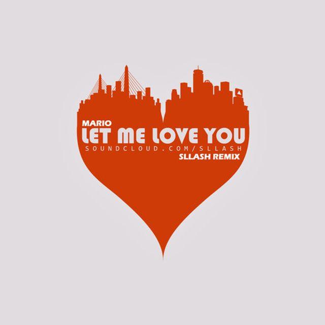 music: Mario - Let Me Love You (Sllash Remix) by Sllash by luis-montojo