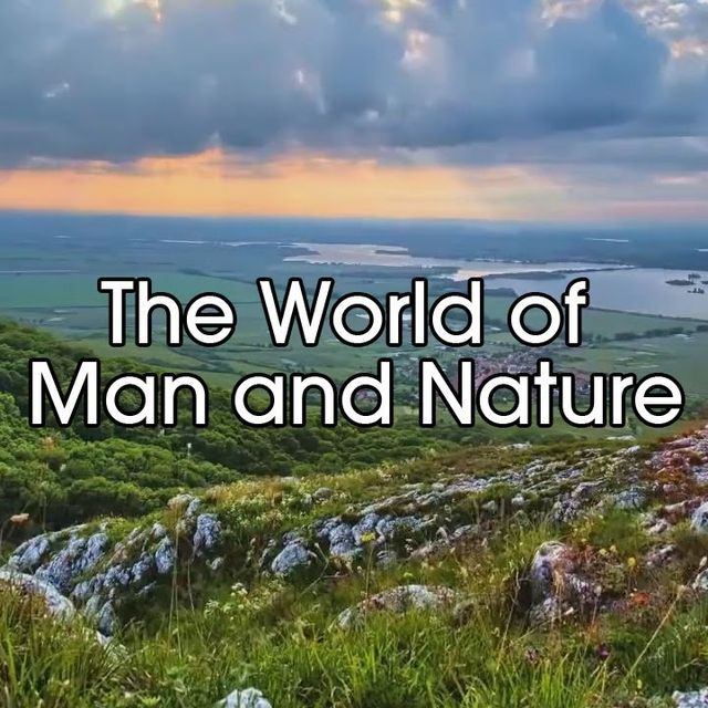 video: The World of Man and Nature by magicberrys