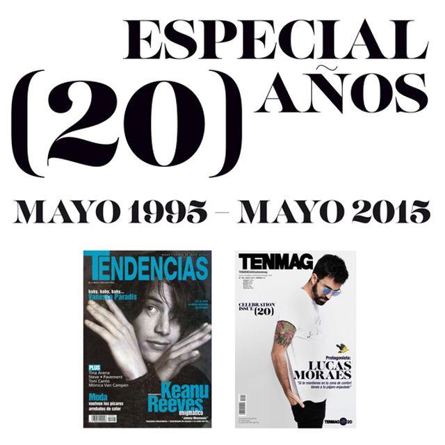 post: TENMAG / MAYO15 / 20 ANIVERSARIO - Tenmagblog by tendenciasmag