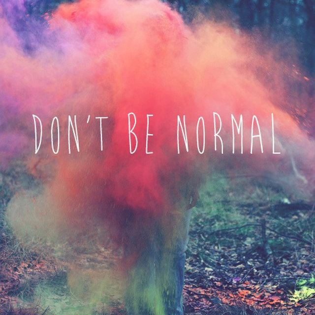 image: DON'T BE NORMAL by paubacardit
