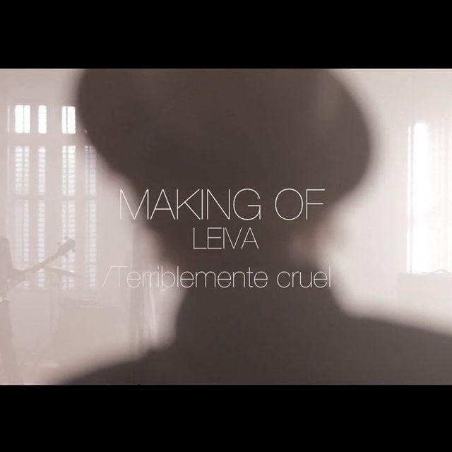 "video: Making Of ""Terriblemente Cruel"" - Leiva by matiasdumont"