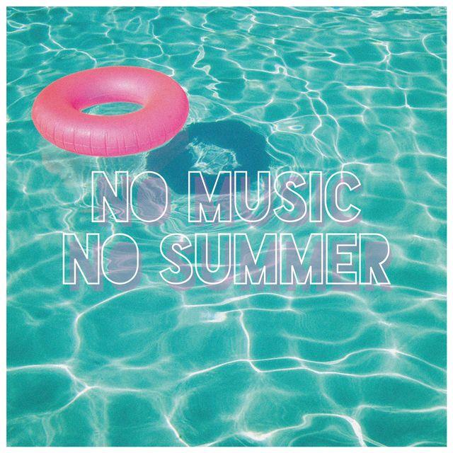 image: NO MUSIC, NO SUMMER by baena
