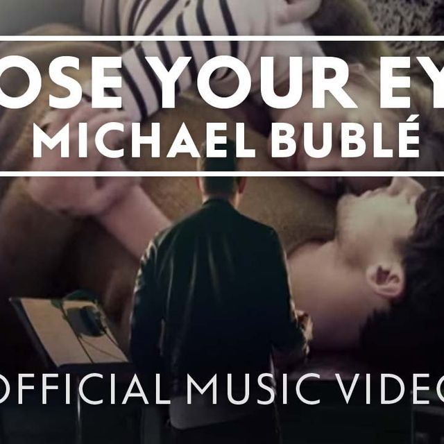 video: Michael Bublé - Close Your Eyes by taylorluvu