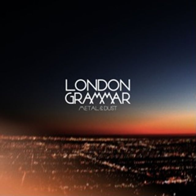 music: London Grammar - Metal & Dust EP by ellinor