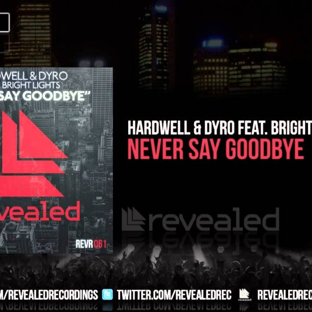 video: Hardwell & Dyro Bright Lights - Never Say Goodbye by gabriel-lisboa-9